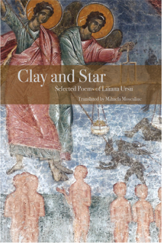 Clay and Star: Selected Poems of Liliana Ursu