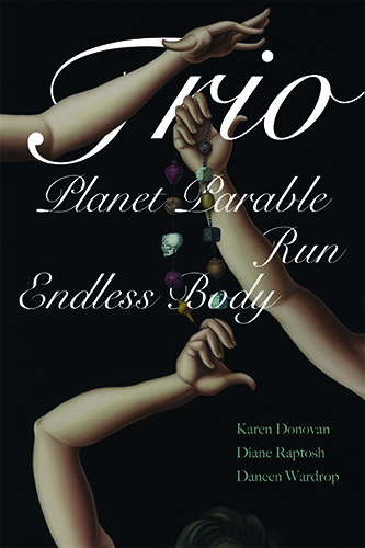 TRIO: Planet Parable, Run: Victoria Woodhall - A Verse History, Endless Body
