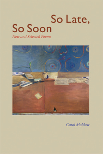 So Late, So Soon: New and Selected Poems