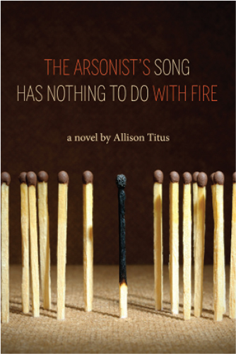 The Arsonist's Song Has Nothing to Do With Fire