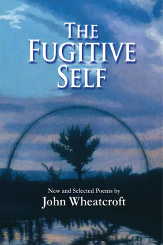 The Fugitive Self: New and Selected Poems